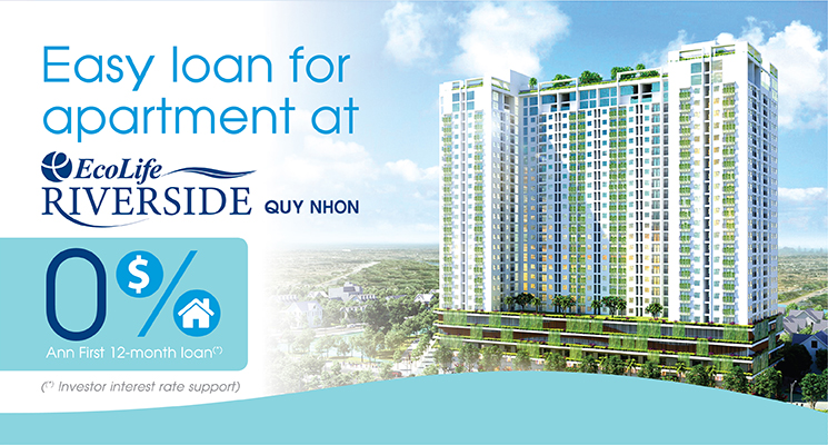 Easy loan for apartment at EcoLife Riverside Quy Nhon !